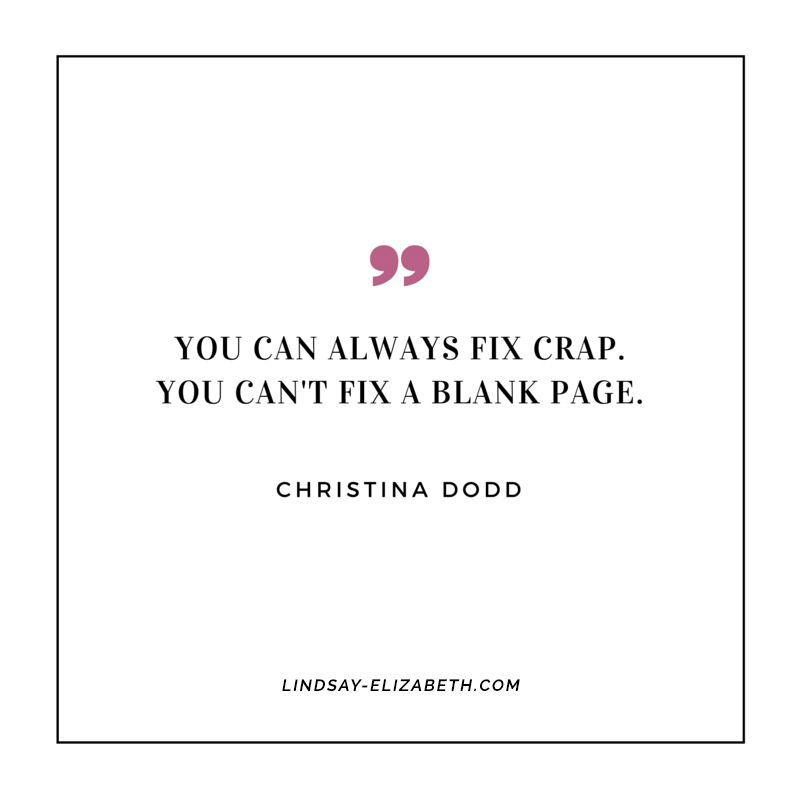 """You can always fix crap. You can't fix a blank page."" - Christina Dodd on first drafts"